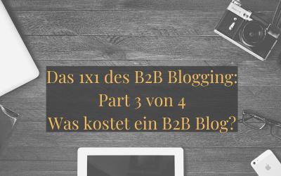 Das 1×1 des B2B Blogging: Part 3 von 4 – Was kostet ein B2B Blog?