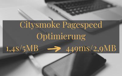 Citysmoke Pagespeed Optimierung