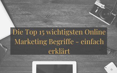 Die Top 15 wichtigsten Online Marketing Begriffe – einfach erklärt